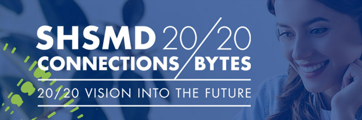 SHSMD 2020 Connections Bytes conference for patient experience transformation